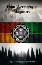 From Ilvermorny to Hogwarts *Discontinued* by TouchTheSky-BeBrave