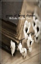 ---GRAVE OF LIVING RHYMES--- by psychelobster