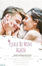 Please Be Mine Again by dianaBuncag_Yanyan