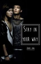 Stay In Your Way [2Min] [EDICIÓN] by JanusJung