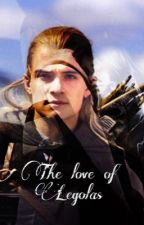 The Love of Legolas (the ring of love reloaded) [COMPLETED] by madeinmiddleearth