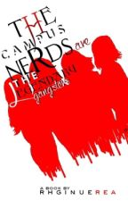 The Campus Nerds are the Legendary Gangsters by RhginueRea