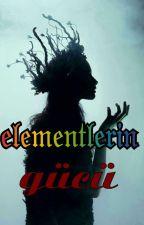 Elementlerin Gücü by er12345ece