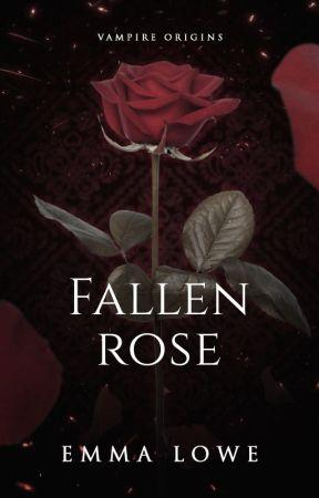 Fallen Rose by EmmaLoweBooks
