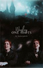 Weasley One Shots by thalassophxle