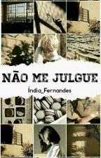 Não me julgue ( Park Jimin ) by India_Fernandes