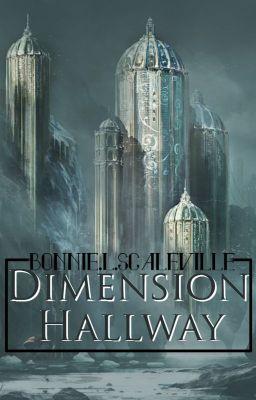 [Fanfic 12 chòm sao] Dimension Hallway