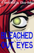 Bleached Out Eyes by Eliza-Bella-xx