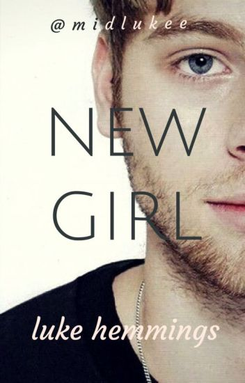 New Girl • luke hemmings