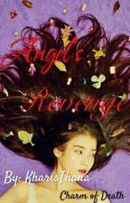 Angel's Revenge (On-going) by KharisThana