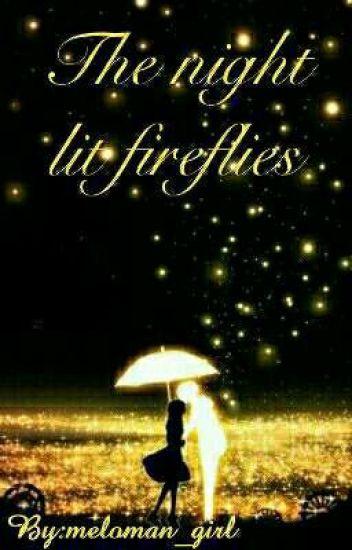 The night lit fireflies