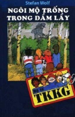 Đọc truyện Tứ quái TKKG- Tập 3: Ngôi mộ trống trên đồng hoang