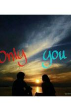 only you by widiaadp_