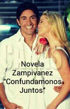 "Novela Zampivanez ""Confundamonos Juntos"" by Luzzzz123"