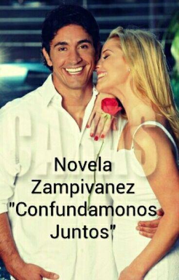 "Novela Zampivanez ""Confundamonos Juntos"""
