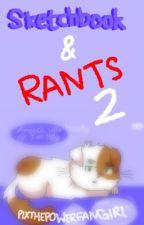 Sketchbook & Rants 2 by PixThePowerFangirl