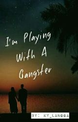 I'm In Love With A GANGSTER by Mikayla_Kyungsoo