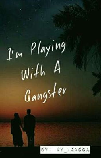 I'm In Love With A GANGSTER