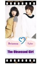 The Obsessed Girl ( On hold *sensya na*) by romanticgeek18