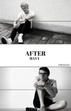 AFTER||Mavy (Book2) by Thesa321