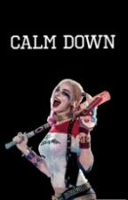 Calm Down /Harley Quinn/ by FlammeArdente