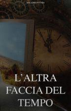 L'ALTRA FACCIA DEL TEMPO by LaMelz