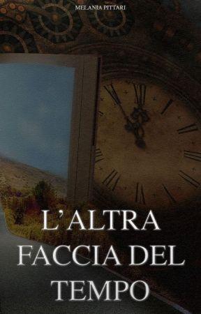 L'altra faccia del Tempo    Saga, libro secondo. by LaMelz