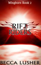 Rift Riders (Wingborn # 2) by starlightmagpie