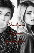 Vampirin Yaşamı #yenihayatım 1 by CutebutPsycho3