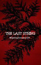 The Last String by SpeedyGonzales123