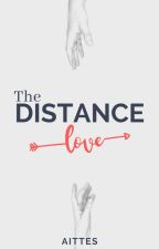 The Distance Love  by aittes