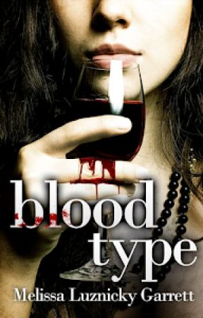 BLOOD TYPE, Books 1-3 (Completed) by MLGarrett
