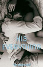 His Everything  by marryy4