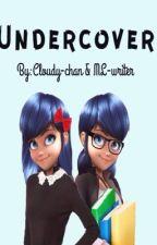Undercover {Adrien x Marinette} by Lucentopaz