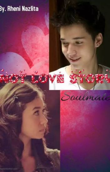 NOT LOVE STORY - SOULMATE