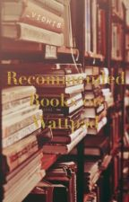 Recommended Books On Wattpad by _VidhiS