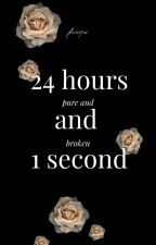 24 hours and 1 second | Book 2 | ✓ by LittleDL