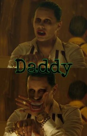 Daddy - Joker Fanfic *(POSTPONED)*