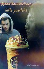 Mano karamelinės latte puodelis/ Harrypisija fanfiction by narkamane