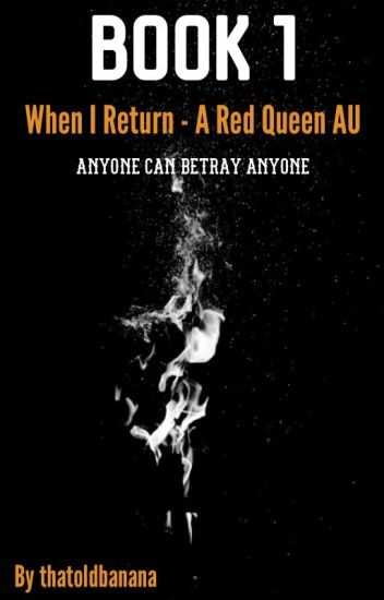 When I return - A Red Queen AU