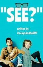 """See?"" » Zarry 🔁 by itsZaynAndhaRRY"
