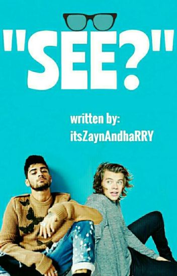 """""""See?"""" » Zarry ✔"""