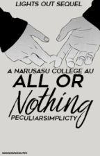 All or Nothing ||NaruSasu|| -Lights Out Sequel- COMPLETED by PeculiarSimplicity