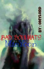 BAD SOULMATE | MINYOON by OMyLord