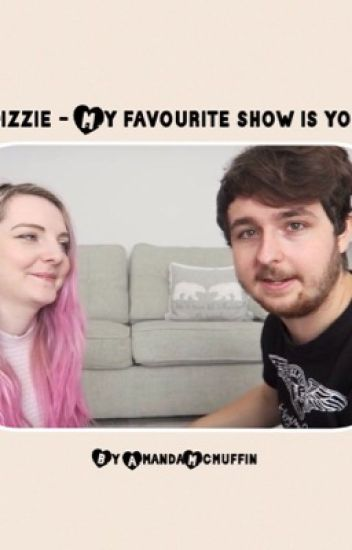 Jizzie - My favourite show is you.