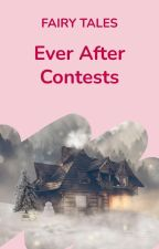 Ever After Contests by WattpadFairytales