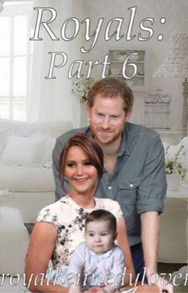 Royals: Part 6
