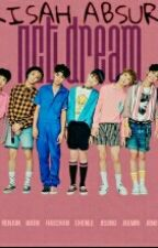 KISAH ABSURD NCT DREAM  by Arlinura