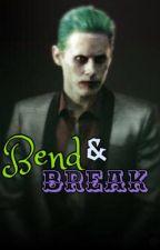 Bend & Break by huntingpie67