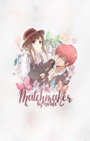Matchmaker ~Karma Akabane X Reader~